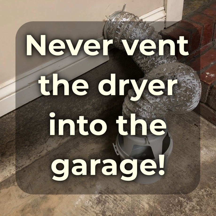 never vent the dryer into the garage